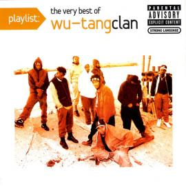 Playlist: The Very Best Of Wu-Tang Clan - Wu-Tang Clan