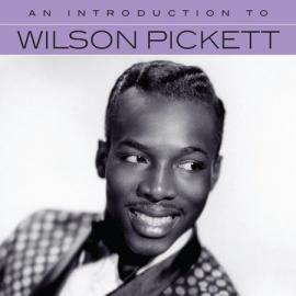 An Introduction to Wilson Pickett - Wilson Pickett