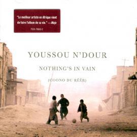 Nothing's In Vain (Coono Du Réér) - Youssou N'Dour