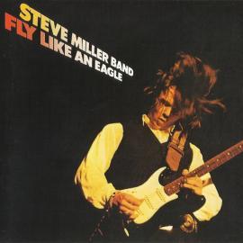 Fly Like An Eagle - Steve Miller Band