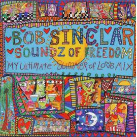 Soundz Of Freedom (My Ultimate Summer Of Love Mix) - Bob Sinclar