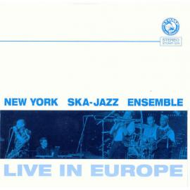 Live In Europe - New York Ska-Jazz Ensemble
