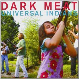 Universal Indians - Dark Meat