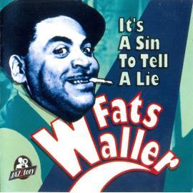 It's A Sin To Tell A Lie - Fats Waller