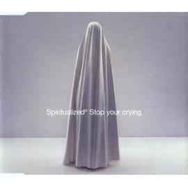 Stop Your Crying - Spiritualized