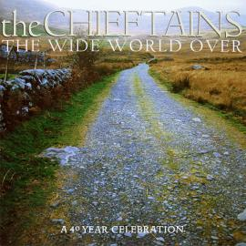 The Wide World Over (A 40 Year Celebration) - The Chieftains