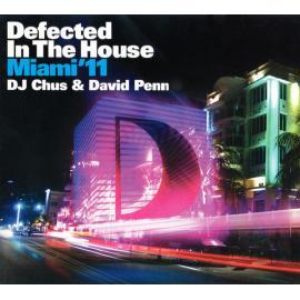 Defected In The House - Miami '11 - DJ Chus & David Penn
