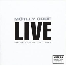 Live: Entertainment Or Death - Mötley Crüe