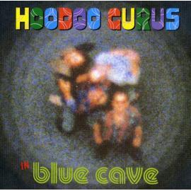 Blue Cave - Hoodoo Gurus