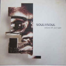 Volume III Just Right - Soul II Soul