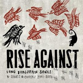 Long Forgotten Songs: B-sides & Covers 2000-2013 - Rise Against