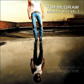 Greatest Hits Vol 2 Reflected - Tim McGraw
