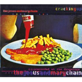 Cracking Up - The Jesus And Mary Chain