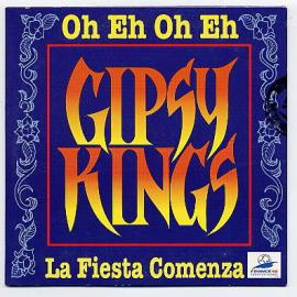 Oh Eh Oh Eh / La Fiesta Comenza - Gipsy Kings