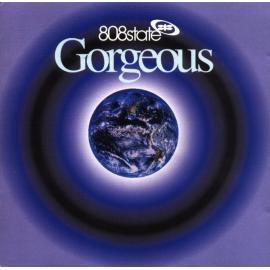 Gorgeous - 808 State