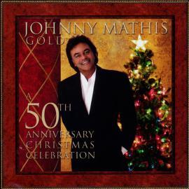 Gold: 50th Anniversary Christmas Celebration - Johnny Mathis
