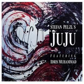 Stefan Pelzl's Juju Featuring Idris Muhammad - Stefan Pelzl's Juju