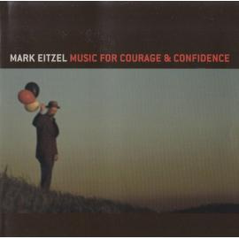 Music For Courage & Confidence - Mark Eitzel