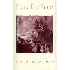 Raoul And The Kings Of Spain - Tears For Fears