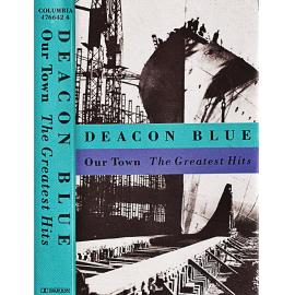 Our Town The Greatest Hits - Deacon Blue