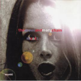 Munki - The Jesus And Mary Chain