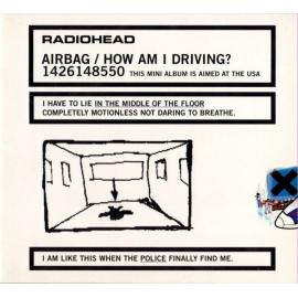 Airbag / How Am I Driving? - Radiohead
