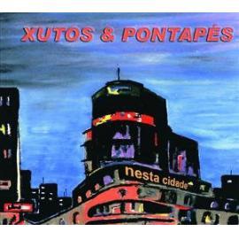 Nesta Cidade - Xutos & Pontapés