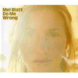 Do Me Wrong - Melanie Blatt