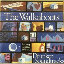 Drunken Soundtracks (Lost Songs & Rarities 1995-2001) - The Walkabouts
