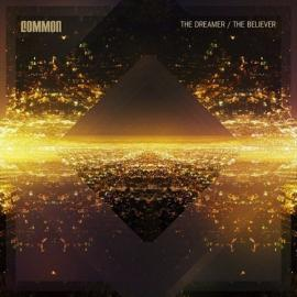 The Dreamer / The Believer - Common