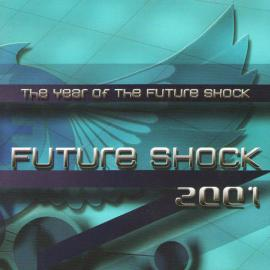 Future Shock 2001 (The Year Of The Future Shock) - Future Shock Team