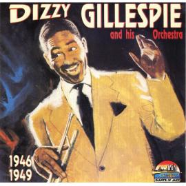 1946 - 1949 - Dizzy Gillespie And His Orchestra