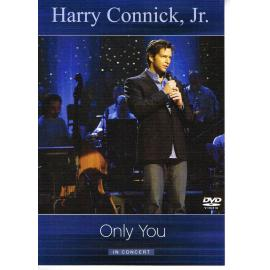Only You In Concert - Harry Connick, Jr.