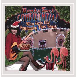Who Gets The Fruitcake This Year?  - Honky Tonk Confidential
