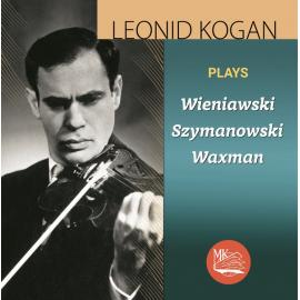 Leonid Kogan Plays Wieniawski, Szymanowski, Waxman - Leonid Kogan
