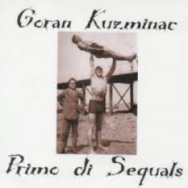 Primo Di Sequals - Goran Kuzminac