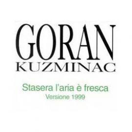 Stasera L'Aria E' Fresca Versione 1999 - Goran Kuzminac