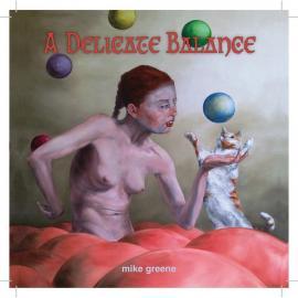 A Delicate Balance - Mike Greene