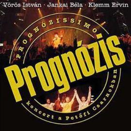 Prognózissimo - Prognózis Koncert A Petőfi Csarnokban - Prognózis
