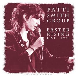 Easter Rising (Live - 1978) - Patti Smith Group