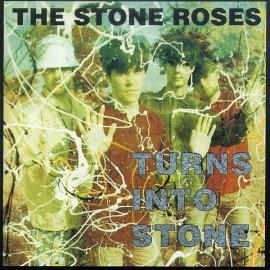 Turns Into Stone - The Stone Roses