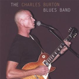 The Charles Burton Blues Band - The Charles Burton Blues Band