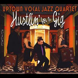 Hustlin' For A Gig - Uptown Vocal Jazz Quartet