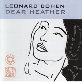 Dear Heather - Leonard Cohen