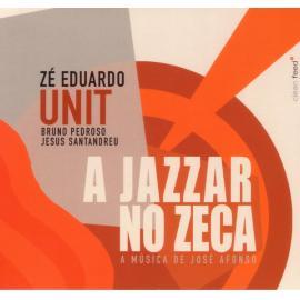 A Jazzar No Zeca – A Música De José Afonso - Zé Eduardo Unit