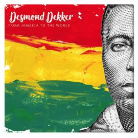 From Jamaica To The World - Desmond Dekker