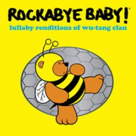 Rockabye Baby! Lullaby Renditions Of Wu-Tang Clan - Andrew Bissell