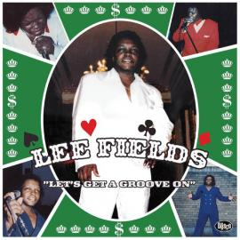 Let's Get A Groove On - Lee Fields