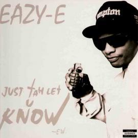 Just Tah Let U Know - Eazy-E