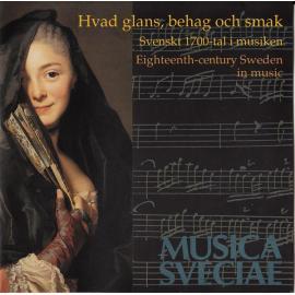 Hvad Glans, Behag Och Smak Svensk 1700-tal I Musiken - Johan Helmich Roman